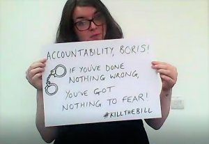 """Placard reads """"Accountability, Boris! If you've done nothing wrong you've got nothing to fear #KillTheBill"""