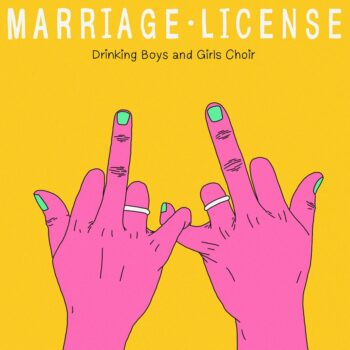 | DRINKING BOYS AND GIRLS CHOIR MARRIAGE LICENSE | MR Online