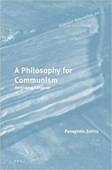 | A Philosophy for Communism Rethinking Althusser | MR Online