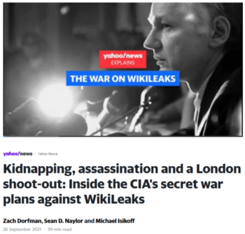   Yahoo News 92621 reported that discussions over kidnapping or killing Assange occurred at the highest levels of the Trump administration   MR Online